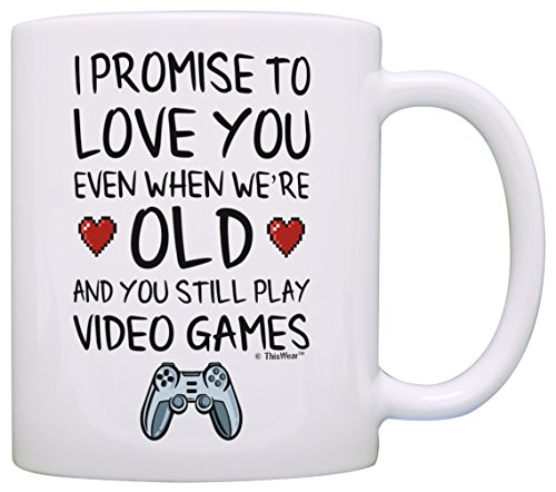 Funny Gamer Gifts I Promise to Love You When You're Old Still Play Video Games Nerdy Wedding Gift Coffee Mug Tea Cup White