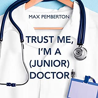 Trust Me, I'm a (Junior) Doctor cover art