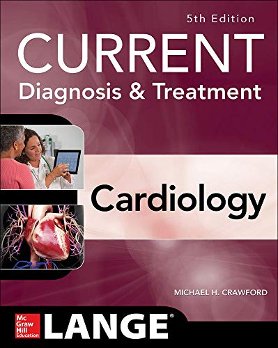 Compare Textbook Prices for Current Diagnosis and Treatment Cardiology, Fifth Edition Current Diagnosis & Treatment 5 Edition ISBN 9781259641251 by Crawford, Michael