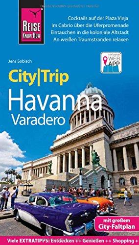 Reise Know-How CityTrip Havanna und Varadero: Reiseführer mit Stadtplan und kostenloser Web-App