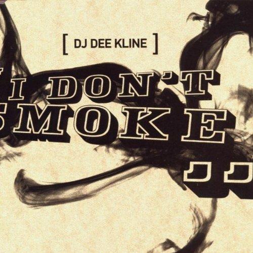I Don't Smoke by DJ Dee Kline (2000-07-18)