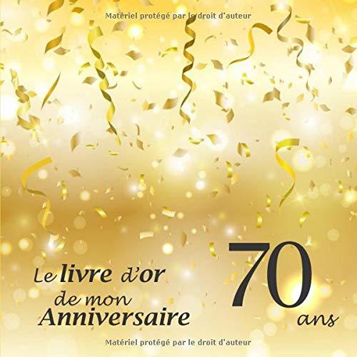 Le livre d'or de mon Anniversaire 70 ans: 100 pages, 21.59 x 21.59 cm