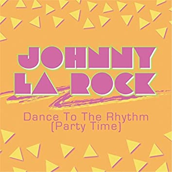 Dance to the Rhythm (Party Time)