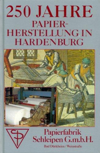 250 Jahre Papier-Herstellung in Hardenburg.