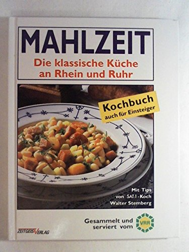 Mahlzeit. Die klassische Küche an Rhein und Ruhr