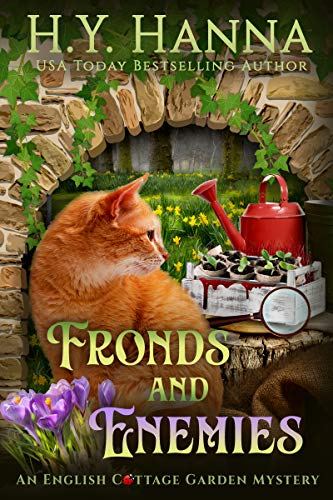 Fronds and Enemies (English Cottage Garden Mysteries ~ Book 5) (The English Cottage Garden Mysteries) by [H.Y. Hanna]