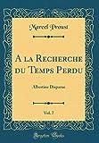 a la Recherche Du Temps Perdu, Vol. 7 - Albertine Disparue (Classic Reprint) - Forgotten Books - 23/11/2018