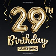 29th Birthday Guest Book: Great for 29th Birthday Party Decorations & Birthday Gifts for him or her - 29 Years - Black Gold Balloons Edition - ... for Messages to treasure and Photos of Guests