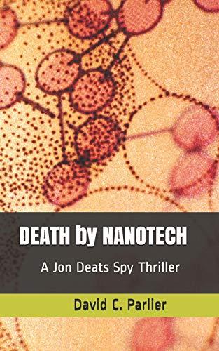 DEATH by NANOTECH: A Jon Deats Spy Thriller