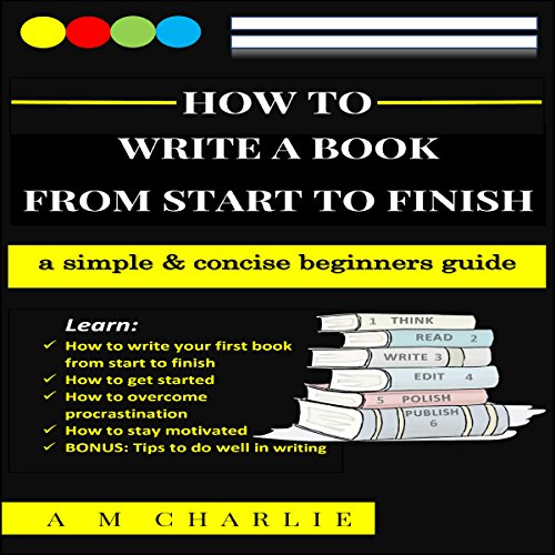 How to Write a Book from Start to Finish audiobook cover art