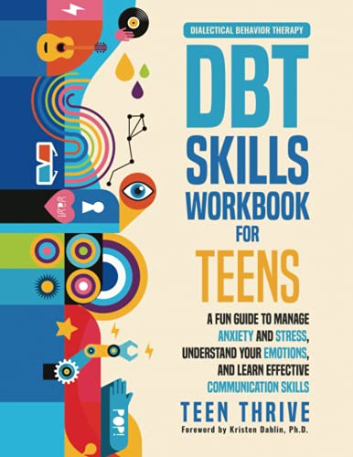 Compare Textbook Prices for The DBT Skills Workbook for Teens: A Fun Guide to Manage Anxiety and Stress, Understand Your Emotions and Learn Effective Communication Skills  ISBN 9781914986000 by Thrive, Teen