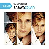 Songtexte von Shawn Colvin - Playlist: The Very Best of Shawn Colvin