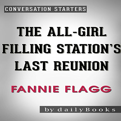 The All-Girl Filling Station's Last Reunion: A Novel by Fannie Flagg | Conversation Starters audiobook cover art