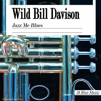 Wild Bill Davison: Jazz Me Blues
