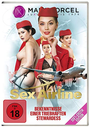 Sex Airline - Bekenntnisse einer triebhaften Stewardess