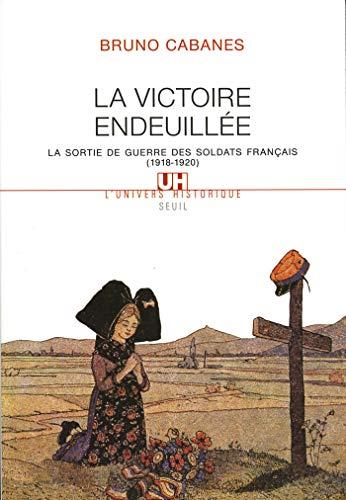 La Victoire endeuillée. La sortie de guerre des soldats français (1918-1920) (L'Univers historique) (French Edition)