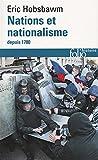 Nations et nationalisme depuis 1780 - Programme, mythe, réalité