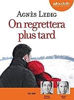 On regrettera plus tard - Livre audio 1 CD MP3 d'Agnès Ledig