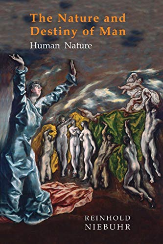 Nature and Destiny of Man: Volume One: Human Nature
