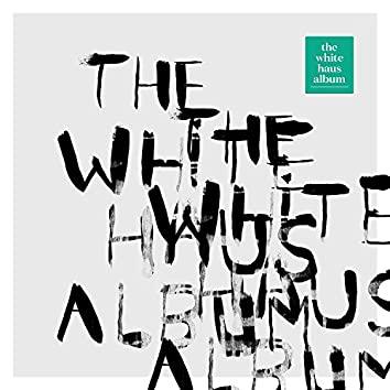 The White Haus Album