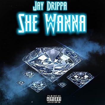 She Wanna
