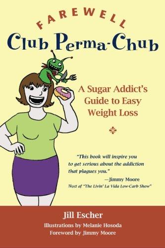 Farewell, Club Perma-Chub: A Sugar Addict's Guide to Easy Weight Loss