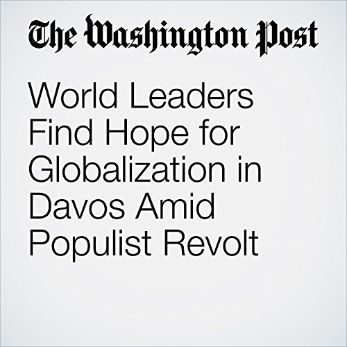World Leaders Find Hope for Globalization in Davos Amid Populist Revolt audiobook cover art