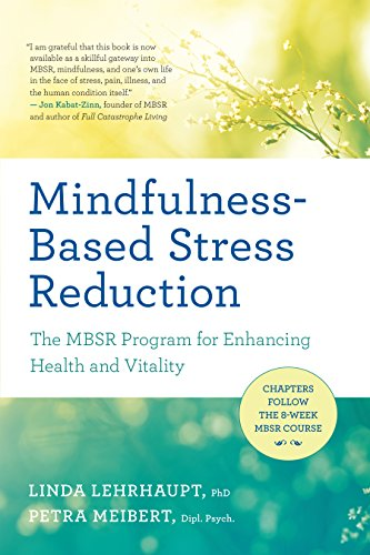 Mindfulness-Based Stress Reduction: The MBSR Program for Enhancing Health and Vitality