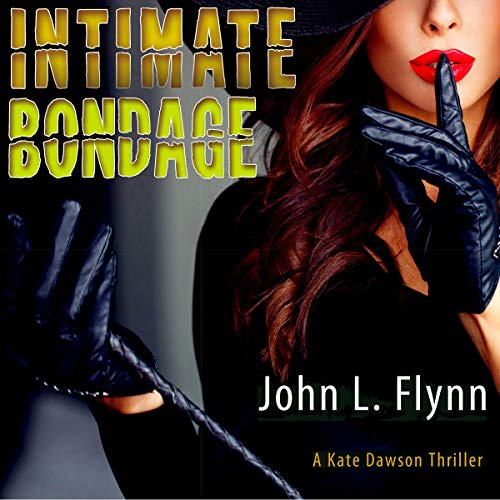 Intimate Bondage: The Kate Dawson Thrillers, Book 1