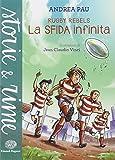 la sfida infinita. rugby rebels