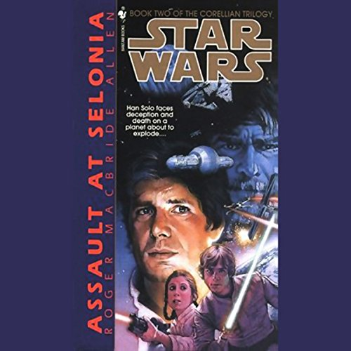 Star Wars: The Corellian Trilogy: Assault at Selonia cover art