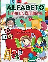 Alfabeto Libro da Colorare per i Bambini: Carino Alfabeto Libro da Colorare per i Bambini - Per i bambini, bambini in età prescolare, ragazzi e ragazze di età 2-4 - 4-8