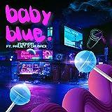 Baby blue (feat. Pauet & Dr Badi) [Explicit]