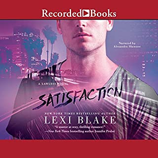 Satisfaction                   Written by:                                                                                                                                 Lexi Blake                               Narrated by:                                                                                                                                 Alexandra Shawnee                      Length: 13 hrs and 12 mins     Not rated yet     Overall 0.0