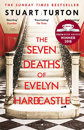 The Seven Deaths of Evelyn Hardcastle: The Sunday Times Bestseller and Winner of the Costa First Novel Award (English Edition)