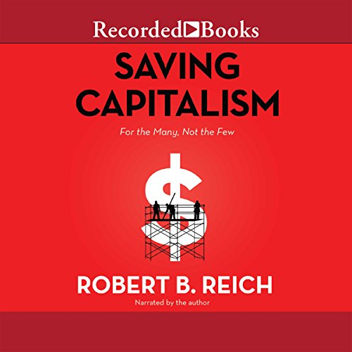 Saving Capitalism Audiobook By Robert B. Reich cover art