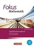 Fokus Mathematik  Qualifikationsphase. Schülerbuch Gymnasiale Oberstufe Nordrhein-Westfalen
