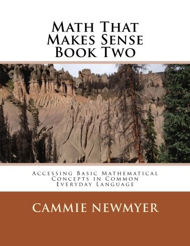 Math That Makes Sense Book Two: Accessing Basic Mathematical Concepts in Common Everyday Language: 2
