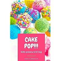 Cake Pop!: Kids Password Log, Boy & Girl Internet Username and Password Logbook, Learn to Keep It Organize