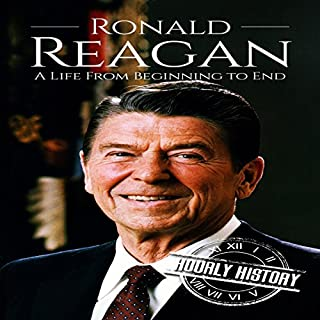 Ronald Reagan: A Life from Beginning to End audiobook cover art