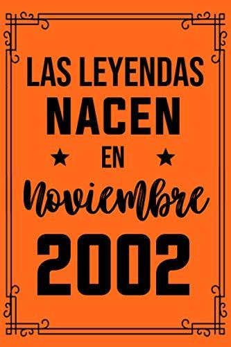 Las leyendas nacen en noviembre2002: Feliz 18 cumpleaños 18 años Ideas de regalos para niños, niñas, hijo, hija, hombres, mujer, cuaderno de ... divertida(regalo de diario para cumpleaños)