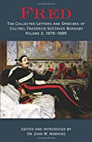 Fred: The Collected Letters and Speeches of Colonel Frederick Gustavus Burnaby: 1878-1885 (Fred: Collected Letters of Colonel Frederick Gustavus Burnab)
