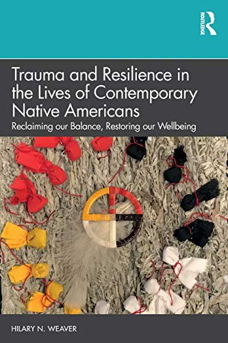 Compare Textbook Prices for Trauma and Resilience in the Lives of Contemporary Native Americans 1 Edition ISBN 9781138088290 by Weaver, Hilary