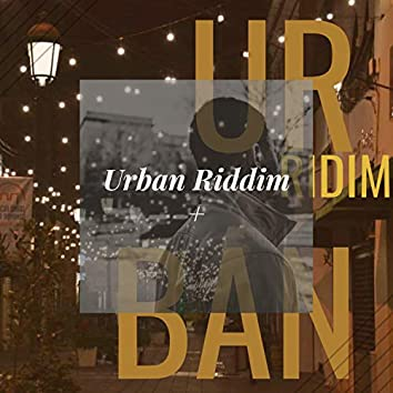 Urban Riddim + (feat. Blaze-Z & Hujan)