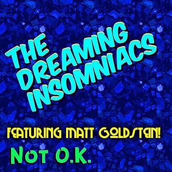 Not O.K. (feat. Matt Goldstein)