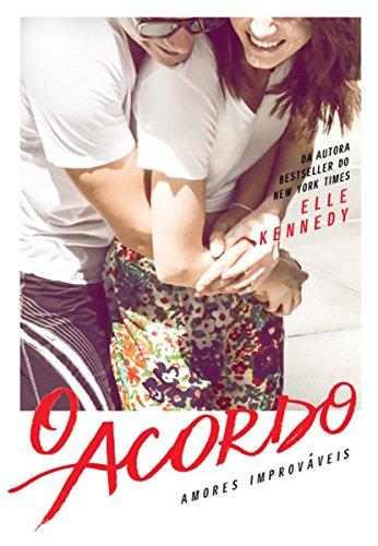 O acordo (Amores Improváveis Livro 1) por [Elle Kennedy, Juliana Romeiro]