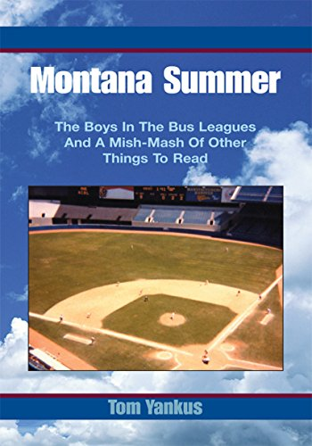 Montana Summer: The Boys in the Bus Leagues and a Mish-Mash of Other Things to Read (English Edition)