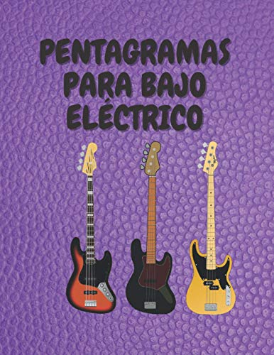 PENTAGRAMAS PARA BAJO ELÉCTRICO: Cuaderno De Tablaturas En Blanco Para Bajo Eléctrico...