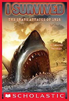 I Survived the Shark Attacks of 1916 (I Survived #2) by [Lauren Tarshis, Scott Dawson]