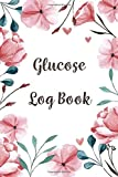 Glucose Log Book: Blood Sugar Diabetic Glucose Monitoring Log : Daily Readings For 53 weeks. (Time)Before & (Time)After for Breakfast, Lunch , Dinner, ... Diabetic Glucose Record Book) (Volume 3)